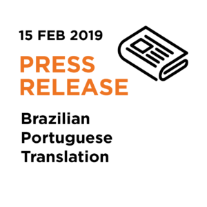15.02.19 | Press Release - Brazilian Portuguese Translation